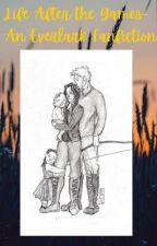 Life After the Games (An Everlark Fanfiction) by KatnissMellarkAlways