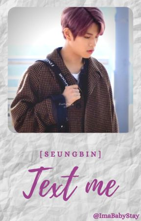 Text me [Seungbin] - {SKZ} by ImaBabyStay