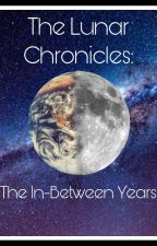 The Lunar Chronicles: The In-Between Years by tlcbrainrot