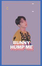 ♡ Bunny Hump Me ♡ by Taekooksbabyslut