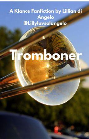 Tromboner by Lillyluvsolangelo