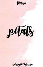 petals; taegyu by berrysoobinnie