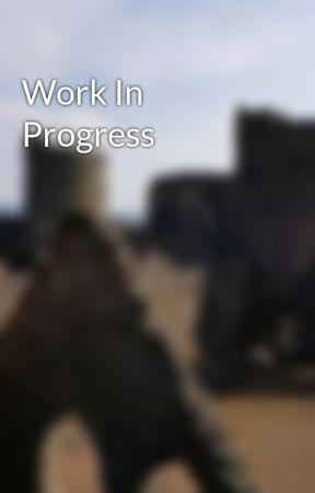 Work In Progress  by Gareth92