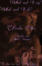 Freek'n You  by Kay-Danielle
