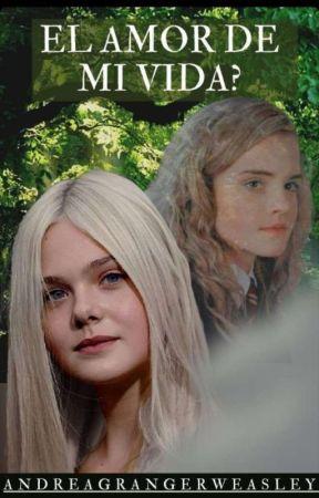 Hermione Granger y Tu ¿El amor de mi vida? by AndreaGrangerWeasley
