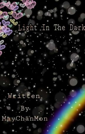 Light in the Dark by MayChanMon1
