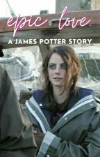 epic love - james potter by summersaries
