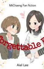 Unforgettable Fond [MiChaeng Fanfic]  by bampiraaanibaby