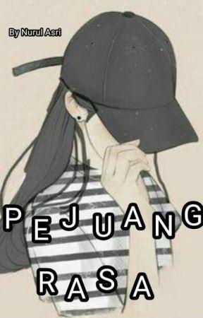 Pejuang Rasa (On Going)  by nurulasri825
