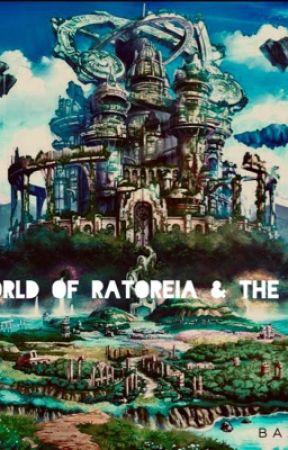 World of Ratoreia & The Six by DamNKeyTheGreat