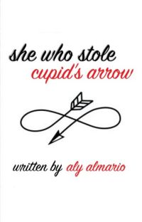 She Who Stole Cupid's Arrow cover