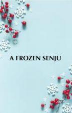 A Frozen Senju by Ummm2020okay