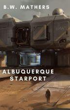 Albuquerque Starport by Boddynock