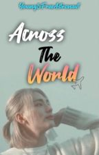 ✔️Across the world ||  Hyunjin F.F by youngNfreeAstronAut