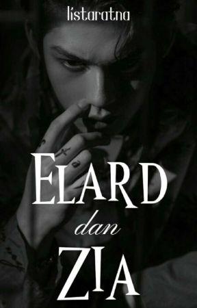 ELARD DAN ZIA (END✅) by listaratna