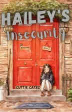 HAILEY'S INSECURITY by Cuttie_CatXD