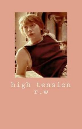 high tension - a ron weasley love story✔ by DaneikaReid