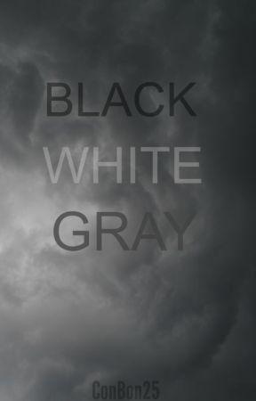 BLACK WHITE GRAY by ConBon25