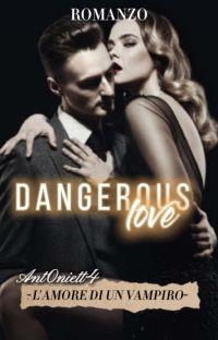 Dangerous Love-L'amore di un Vampiro cover