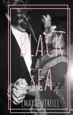 Black Sea [Max Fewtrell] by why-are-you-here-