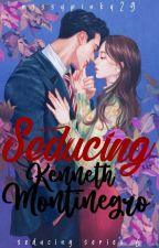 Seducing Kenneth Montenegro ( Seduction Series #6 ) by PINK_LEEN