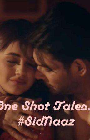 ONE SHOT TALES #SidNaaz by yashika_creations