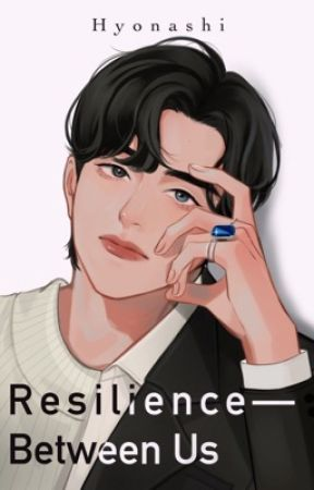 Resilience-Between Us by Hyonashi