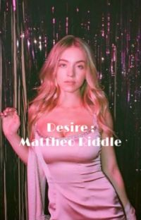 Desire ; Mattheo Riddle cover