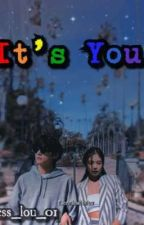 🖤~It's You~🖤 by princess_lou_01