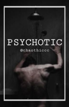 Psychotic   Gay18+ by chaothiccc