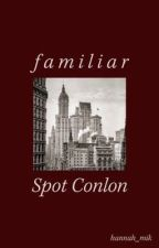 FAMILIAR | Spot Conlon by hanna_mik