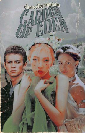 GARDEN OF EDEN ━ 𝑷𝒂𝒅𝒎𝒆 𝑨𝒎𝒊𝒅𝒂𝒍𝒂 & 𝑨𝒏𝒂𝒌𝒊𝒏 𝑺𝒌𝒚𝒘𝒂𝒍𝒌𝒆𝒓 by chancelloramidala