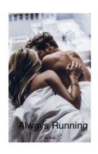 Always Running by avaclay11223344