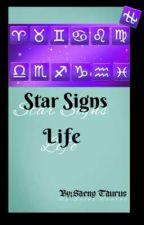 Star Signs Life||A Zodiac Story|| by SaengTaurus