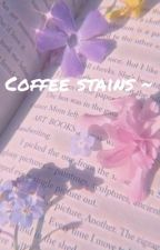 Coffee stains ~ dreamnotfound fanfic by citrus_sweet