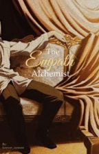 The Empath Alchemist {Edward Elric X Reader} by forever_content