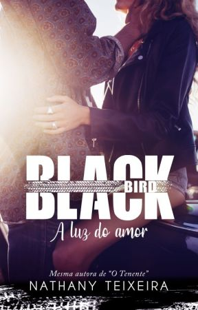 Black Bird - A Luz do Amor - DEGUSTAÇÃO by NathanyTeixxeira