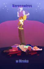 Koronawirus w Mroku by JaJestemKasza