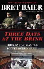 Three Days at the Brink by Bret Baier by sojodawo45402