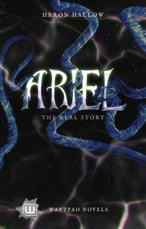 Ariel ~ The real story #Wattys2021 by HeronHallow