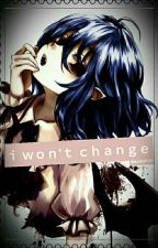 I Won't Change by Wendol123