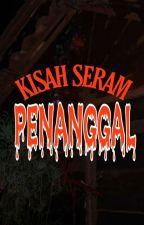 KISAH SERAM 'PENANGGAL' by sweetseptember9