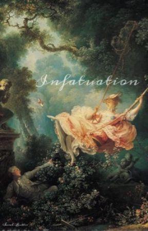 Infatuation  by everythingbibulous