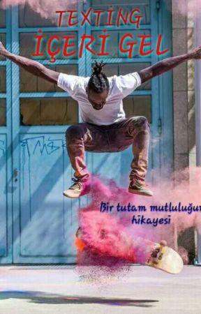 İÇERİ GEL/ Texting by _bayandeliiii