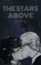 THE STARS ABOVE (drarry) by DrarryObsessedBitch