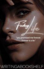 Finding Life by writingabookshelf