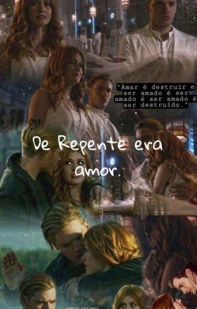 De Repente era amor.    Clace (Revisão) by MA_Rogers