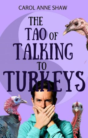 THE TAO OF TALKING TO TURKEYS by WriterOnTheIsland