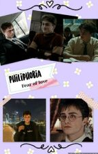 Philiphobia, Fear of Love | Harry Potter X Reader by harry_p0ttah_simp