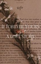 If Forever Yours Not A Love Story by moonlightlavh